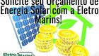 Solicite seu Orçamento de Energia Solar com a Eletro Marins!