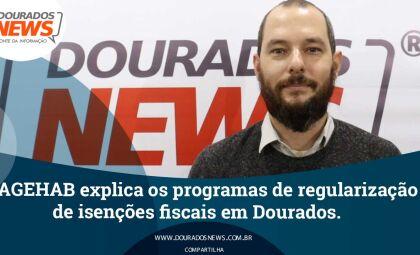 Agehab explica os programas de regularização de isenções fiscais em Dourados