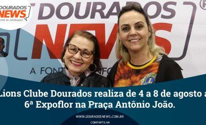 Lions Clube Dourados realiza de 4 a 8 de agosto a 6ª Expoflor na Praça Antônio João