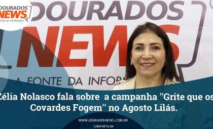 Zélia Nolasco fala sobre  a campanha ''Grite que os covardes fogem'' no Agosto Lilás