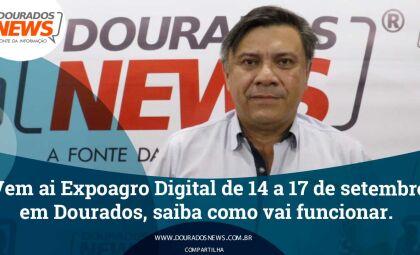 Vem ai Expoagro Digital de 14 a 17 de setembro em Dourados, saiba como vai funcionar