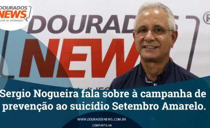 Sérgio Nogueira fala sobre à campanha de prevenção ao suicídio Setembro Amarelo