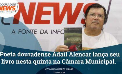 Poeta douradense Adail Alencar lança seu livro nesta quinta na Câmara Municipal