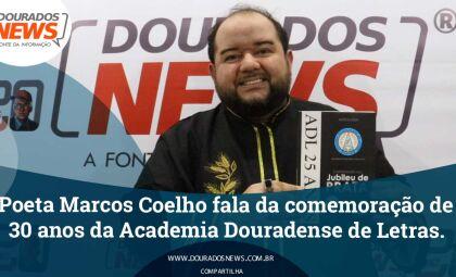 Poeta Marcos Coelho fala da comemoração de 30 anos da Academia Douradense de Letras