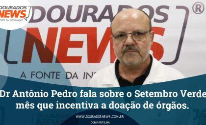 Antônio Pedro fala sobre o Setembro Verde, mês que incentiva a doação de órgãos
