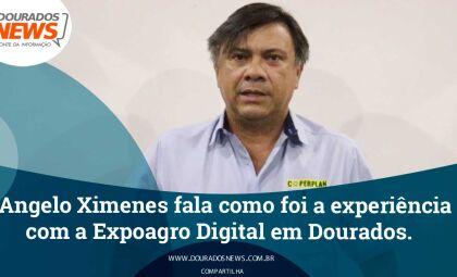 Angelo Ximenes fala como foi a experiência com a Expoagro Digital em Dourados