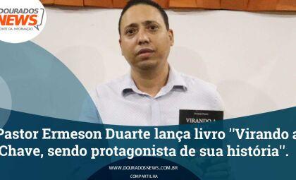 Pastor Ermeson Duarte lança livro ''Virando a Chave, sendo protagonista de sua história''