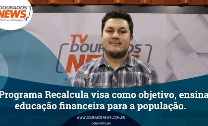 Programa Recalcula visa ensinar educação financeira para a população