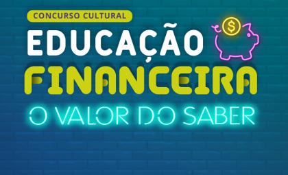 Concurso Cultural – EDUCAÇÃO FINANCEIRA – O valor do saber