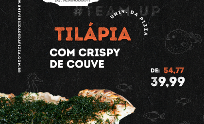 Tilápia com crispy de couve, a nova estrelinha da universidade da pizza